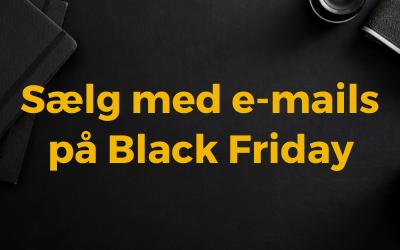 Den smarteste investering til Black Friday 2021 er automatiske e-mails